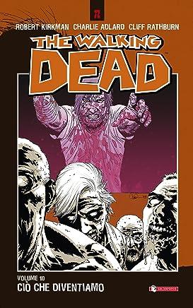 The Walking Dead vol. 10 - Ciò che diventiamo