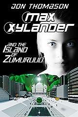 Max Xylander and the Island of Zumuruud Kindle Edition
