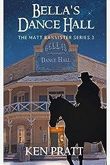 Bella's Dance Hall (The Matt Bannister Series Book 3) Kindle Edition