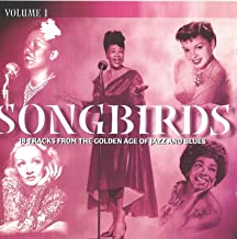 Songbirds: 18 Tracks From the Golden Age of Jazz and Blues, Vol. 1