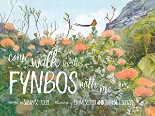 Come Walk In The Fynbos With Me - Winner of Next Generation Indie Book Award: a child and adult walk through the South African Fynbos - written by Susan Schadler