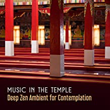 Music in the Temple: Deep Zen Ambient for Contemplation, Om Chanting, Spiritual Prayers