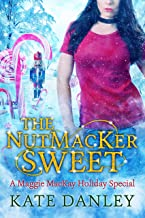 The NutMacKer Sweet (Maggie MacKay Holiday Special Book 5) (English Edition)