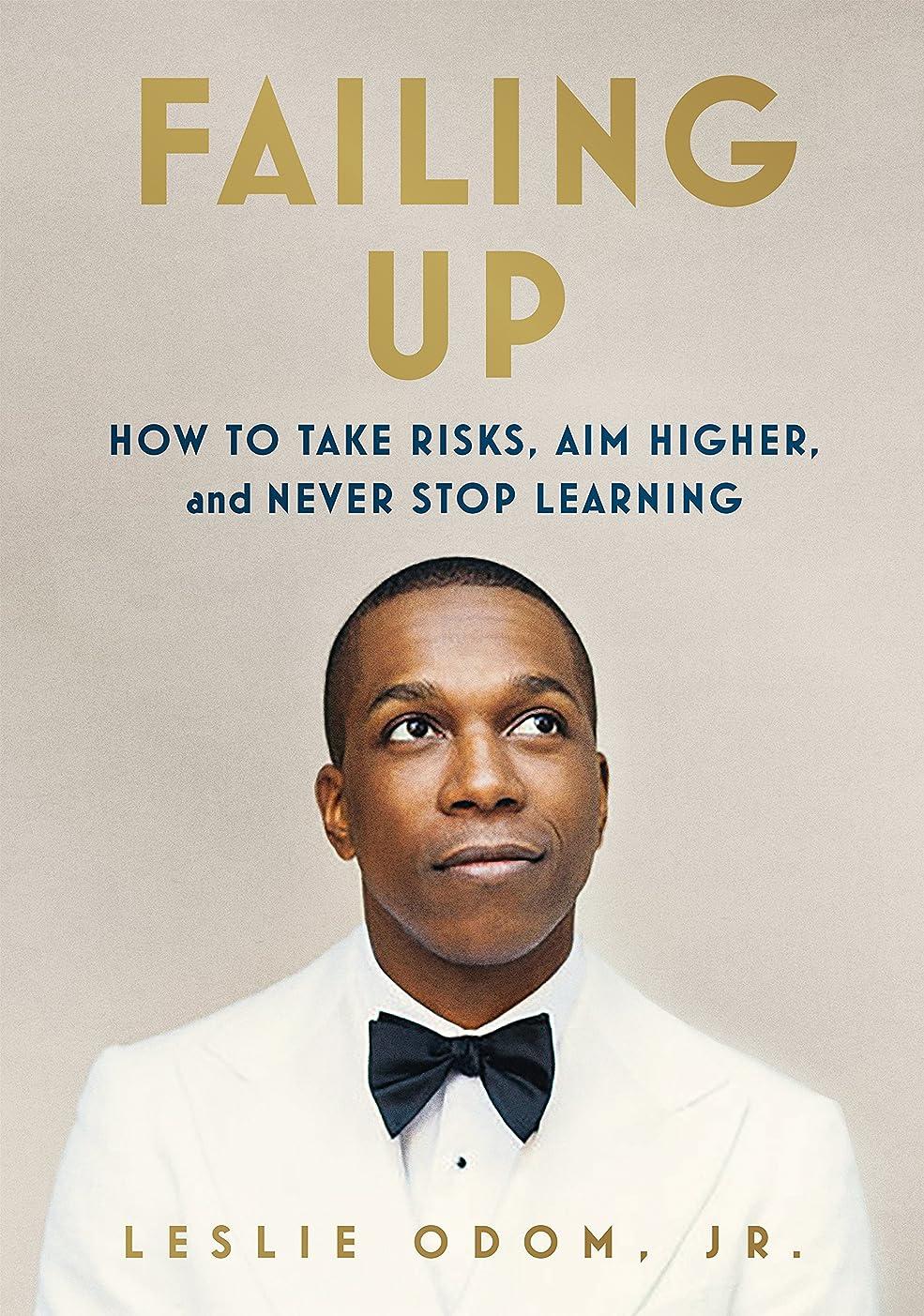 梨ホイール閃光Failing Up: How to Take Risks, Aim Higher, and Never Stop Learning (English Edition)