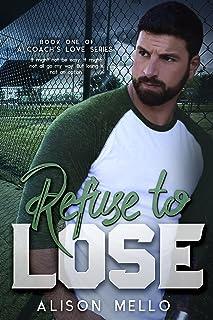 Refuse to Lose (A Coachs Love Book ...