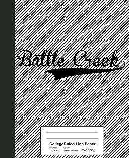 College Ruled Line Paper: BATTLE CREEK Notebook