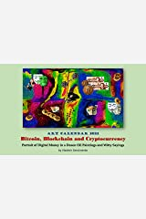 Art Calendar 2021: Bitcoin, Blockchain and Cryptocurrency: Portrait of Digital Money in a Dozen Oil Paintings and Witty Sayings (VG Art Series) Kindle Edition
