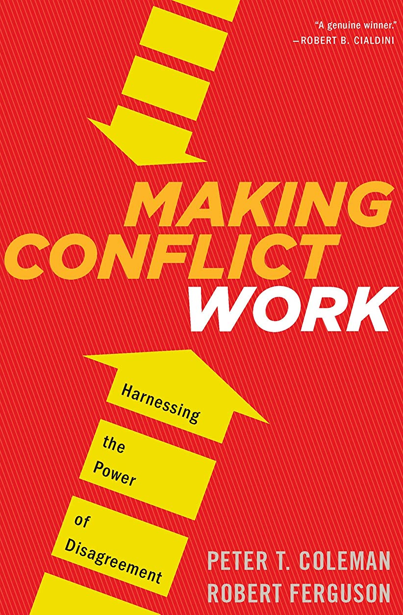 Making Conflict Work: Harnessing the Power of Disagreement (English Edition)