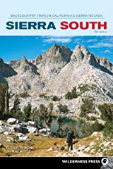Sierra South: Backcountry Trips in California's Sierra Nevada (Sierra Nevada Guides) Kindle Edition