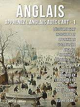 1 - Anglais - Apprenez l'Anglais avec l'Art: Apprenez à décrire ce que vous voyez, avec un texte bilingue en anglais et en français, tout en explorant de belles œuvres d'art (French Edition)