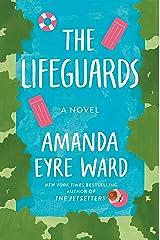 The Lifeguards: A Novel Hardcover