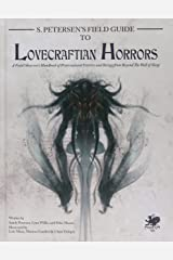 S. Petersen's Field Guide to Lovecraftian Horrors: A Field Observer's Handbook of Preternatural Entities and Beings from Beyond the Wall of Sleep (Call of Cthulhu Roleplaying) Hardcover