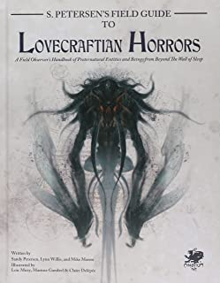 S. Petersen's Field Guide to Lovecraftian Horrors: A Field Observer's Handbook of Preternatural Entities and Beings from B...
