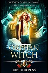 Orphan Witch: An Urban Fantasy Action Adventure (School of Necessary Magic Raine Campbell Book 2) Kindle Edition