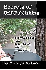 Secrets of Self Publishing: Digital Tools for Publishing and Marketing Kindle Edition