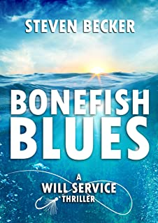 Bonefish Blues (Will Service Eco Thrillers Book 1)