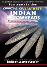The Official Overstreet Identification and Price Guide to Indian Arrowheads, 14th Edition (Official Overstreet Indian Arrowhead Identification and Price Guide)