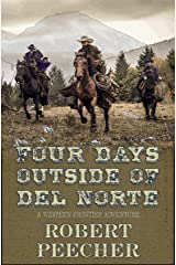Four Days Outside of Del Norte: A Western Frontier Adventure Kindle Edition