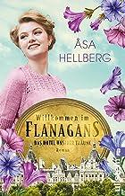 Willkommen im Flanagans: Das Hotel unserer Träume (German Edition)