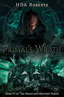 Primal's Wrath: Book VI of 'The Magician's Brother' Series
