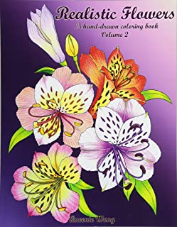 Realistic Flowers: A hand-drawn coloring book (Volume 2)