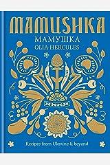 Mamushka: Recipes from Ukraine & beyond (English Edition) Format Kindle