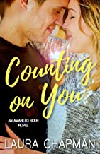Counting on You (Amarillo Sour Book 1)