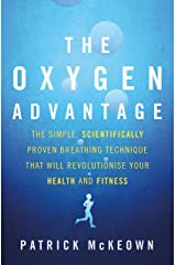 The Oxygen Advantage: The simple, scientifically proven breathing technique that will revolutionise your health and fitness (English Edition) Format Kindle