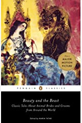 Beauty and the Beast: Classic Tales About Animal Brides and Grooms from Around the World Kindle Edition