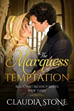 The Marquess of Temptation (Reluctant Regency Brides Book 3)