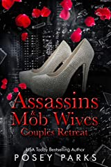 Assassins & Mob Wives: Couples Retreat Kindle Edition