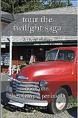 Tour the Twilight Saga Book One—the Olympic Peninsula (English Edition) Kindle Ausgabe
