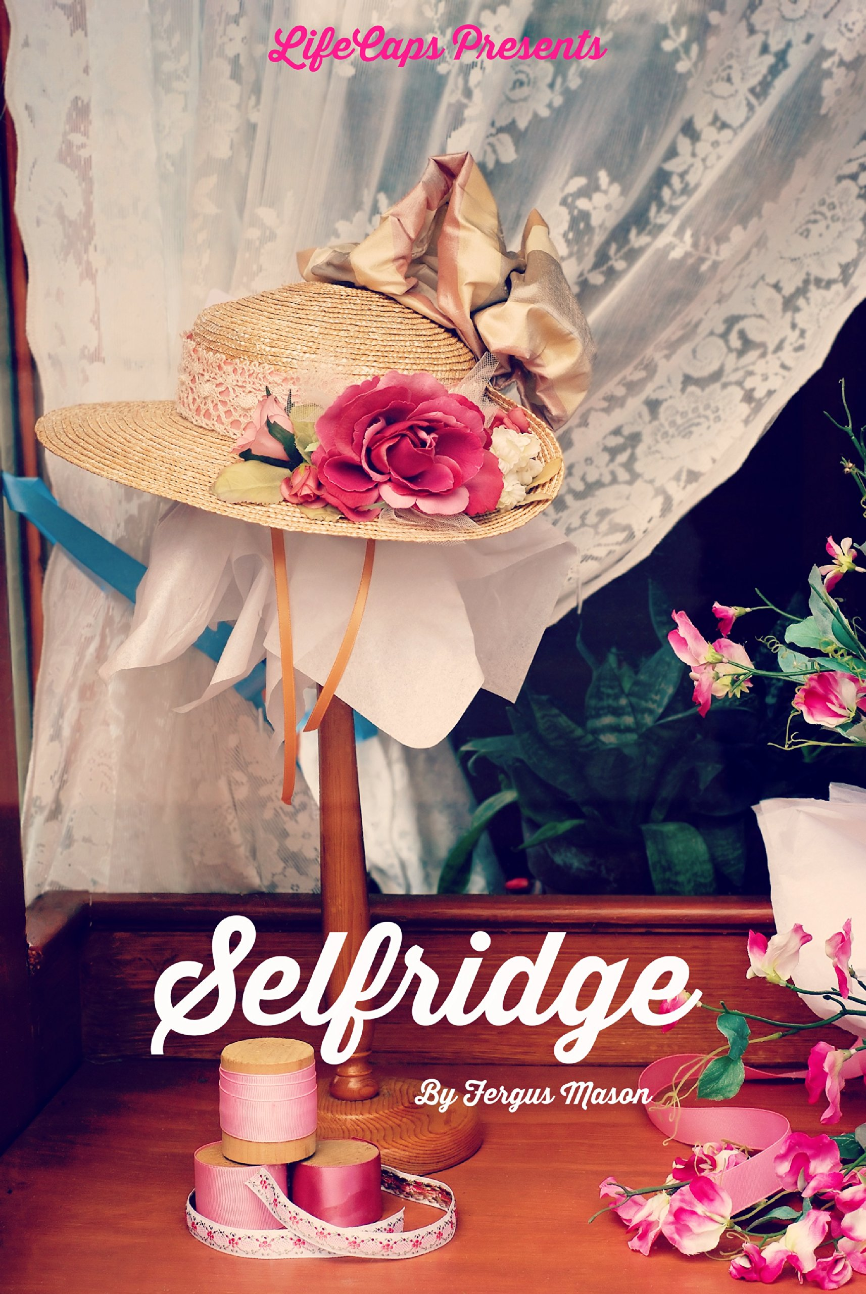 Selfridge: The Life and Times of Harry Gordon Selfridge