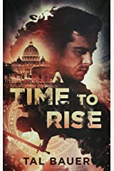 A Time to Rise: Second Edition Kindle Edition