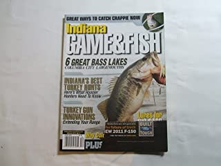 Indiana Game & Fish Magazine April 2011 (GREAT WAYS TO CATCH CRAPPIE NOW - 6 GREAT BASS LAKES - COLUMBIA CITY LARGEMOUTHS - INDIANA'S BEST TURKEY HUNTS HERE'S WHAT HOOSIER HUNTERS NEED TO KNOW, VOLUME 2011, NUMBER 3)