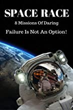 Space Race: 8 Missions Of Daring