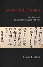 Awakened Cosmos: The Mind of Classical Chinese Poetry