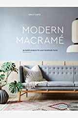 Modern Macrame: 33 Stylish Projects for Your Handmade Home Kindle Edition