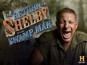 The Return of Shelby the Swamp Man Season 1