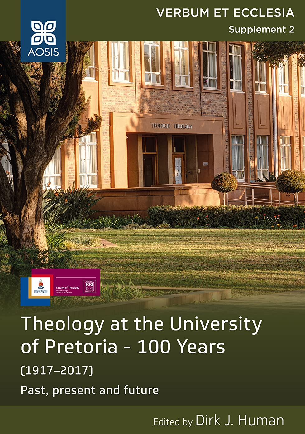 わずかにコミット脅威Theology at the University of Pretoria - 100 years: (1917-2017) Past, present and future (English Edition)