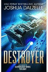 Destroyer (Expansion Wars Trilogy, Book 3) (Black Fleet Saga 6) Kindle Edition