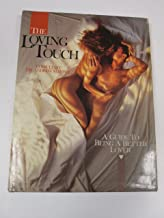 The Loving Touch. A Guide to Being a Better Lover.