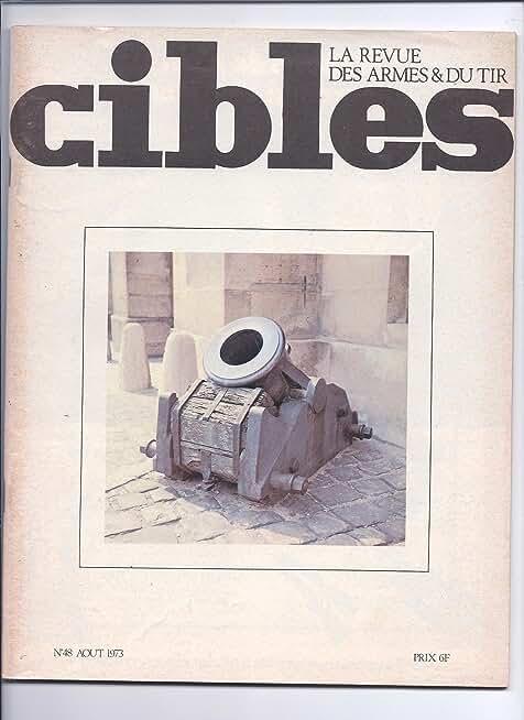CIBLES - LA REVUE DES ARMES ET DU TIR - N? 48