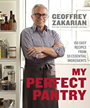 My Perfect Pantry: 150 Easy Recipes from 50 Essential Ingredients: A Cookbook