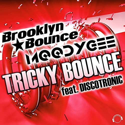Brooklyn Bounce & Moodygee feat. Discotronic - Tricky Bounce