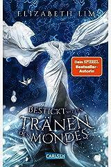 Bestickt mit den Tränen des Mondes (Ein Kleid aus Seide und Sternen 2): Magische Fantasy und eine große Liebe (German Edition) Kindle Edition