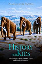 History for Kids: The History of Saber-Toothed Tigers and Woolly Mammoths