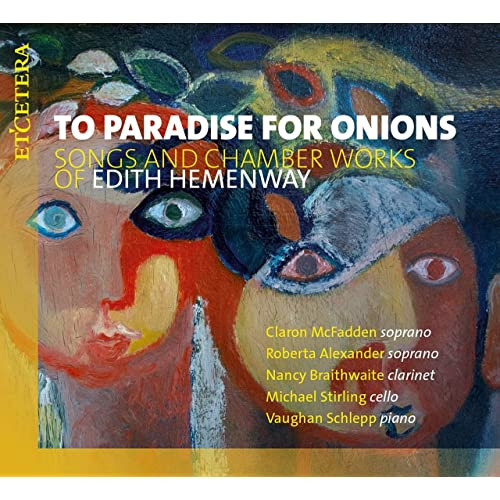 To Paradise for Onions - Songs and Chamber Works of Edith Hemenway