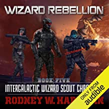Wizard Rebellion: Intergalactic Wizard Scout Chronicles, Book 5