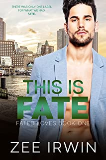 This Is Fate: A Billionaire, Friends to Lovers Romance (Fated Loves Book 1) (English Edition)